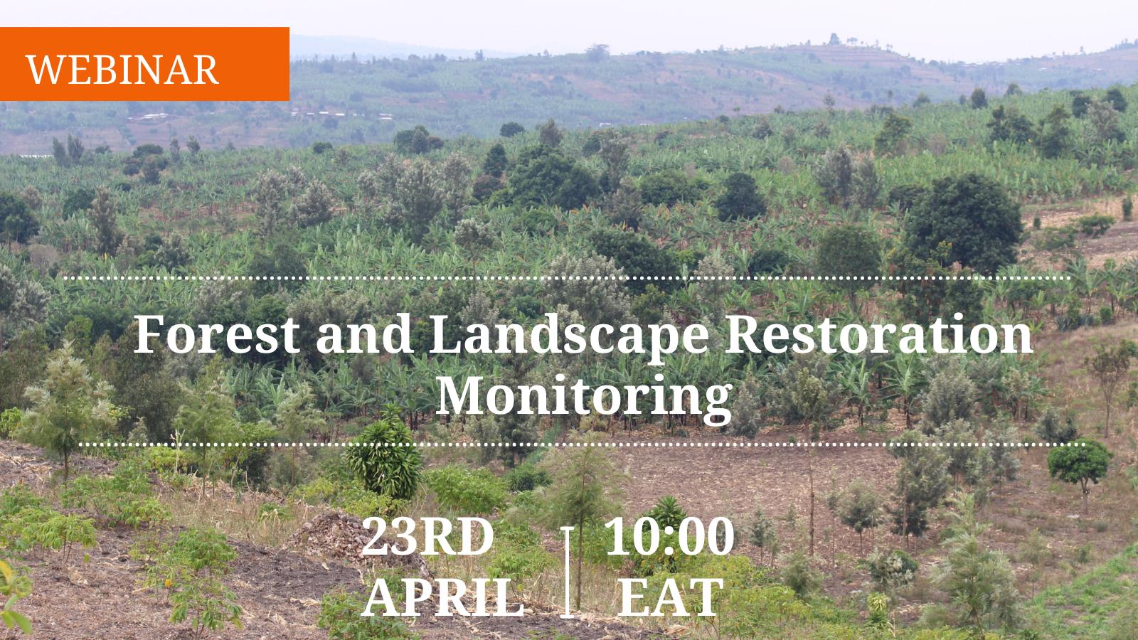 Forest and Landscape Restoration Monitoring Webinar